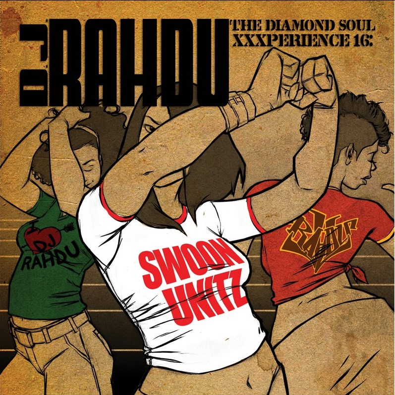 New DJ Rahdu Mixed CD, Swoon Unitz!!!
