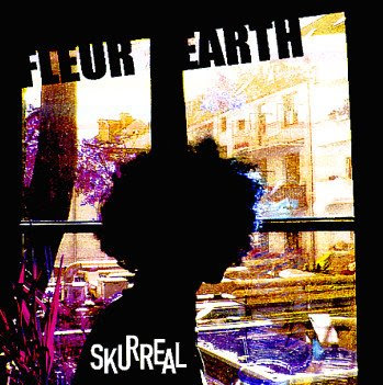 Late Pass #5: Fleur Earth Experiment – Skurreal