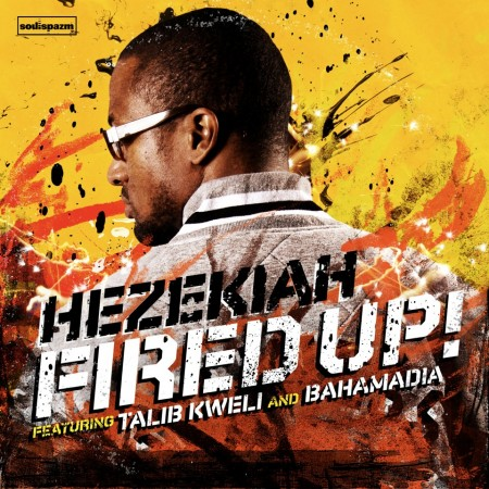 Hezekiah ft. Talib Kweli & Bahamadia - Fired Up