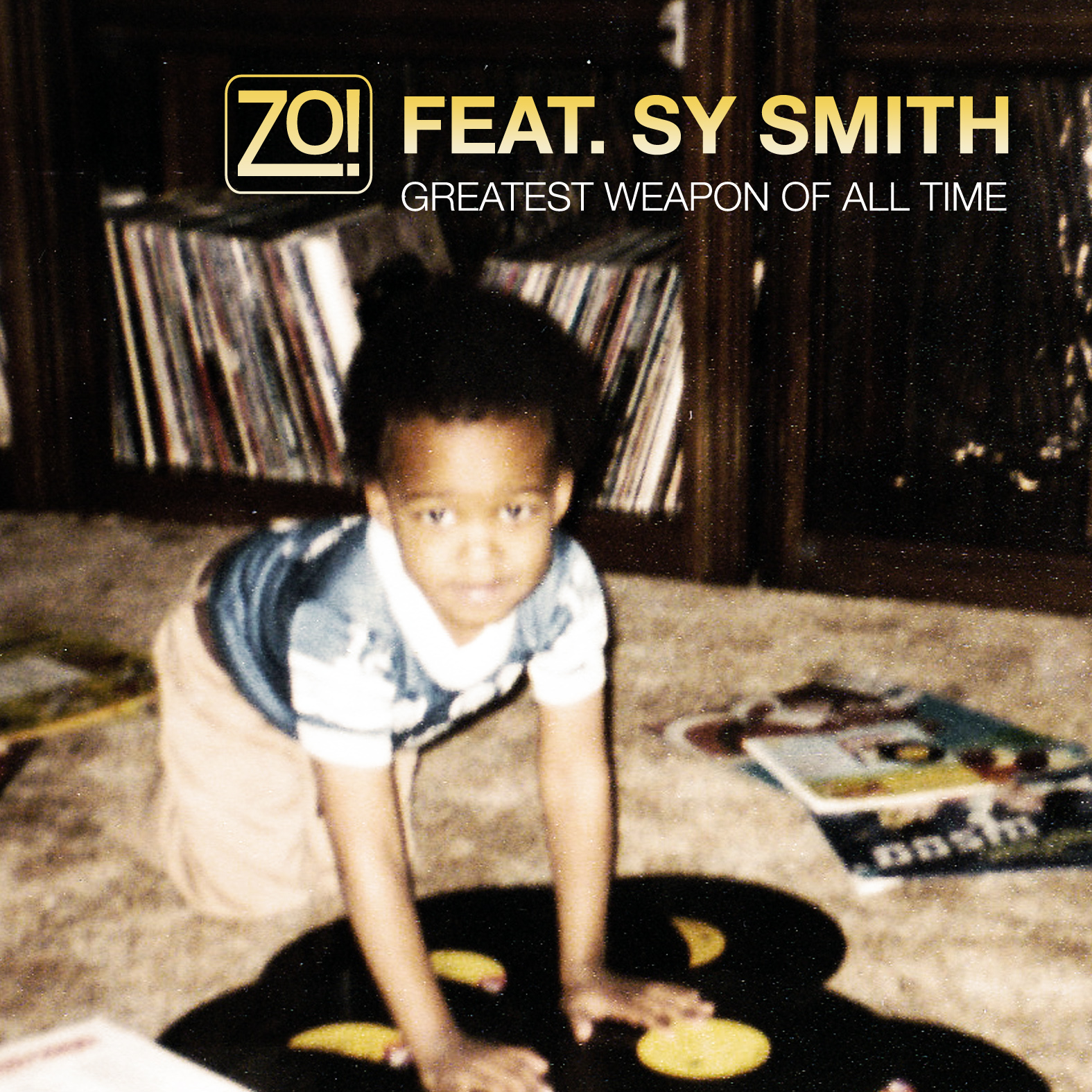 Zo! – Greatest Weapon Of All Time feat. Sy Smith