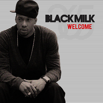 Black Milk – Welcome