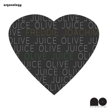 Freddie Joachim – Olive Juice (Love Remixes Vol. 1)