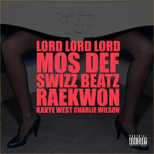 Kanye West – Lord Lord Lord feat Mos Def, Swizz Beatz, Raekwon & Charlie Wilson
