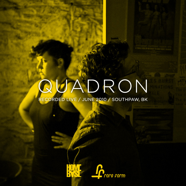 Quadron – Baby Be Mine (Video) + Live @ Southpaw (Brooklyn)