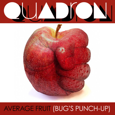 Quadron – Average Fruit (BUG's Punch-Up)