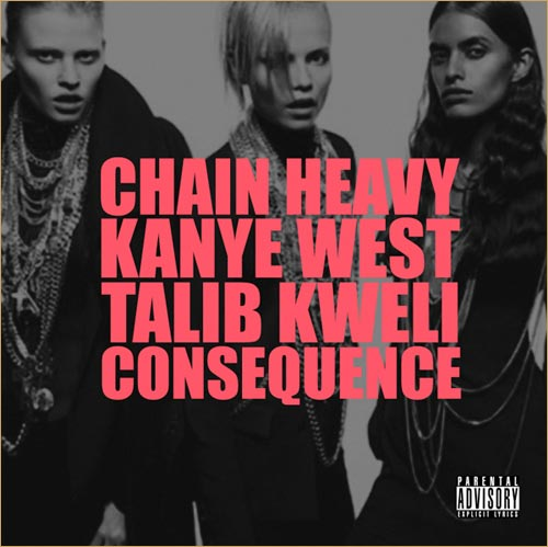 Kanye West – Chain Heavy feat Talib Kweli & Consequence (prod. Q-Tip)