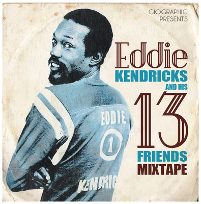 Giographic – Eddie Kendricks and his 13 Friends Mix