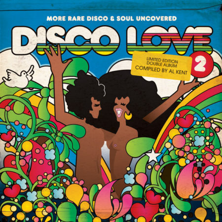 Al Kent – Disco Love 2: More Rare Disco & Soul Uncovered