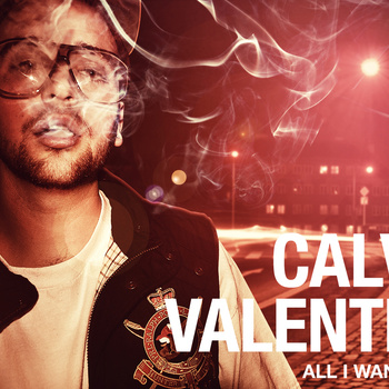 Calvin Valentine – All I Want Is You