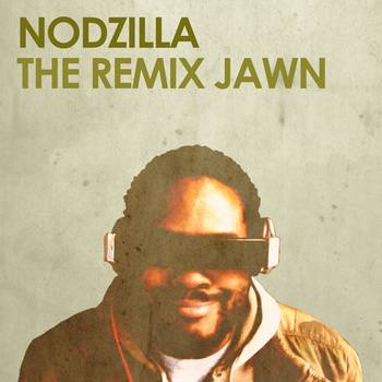 Nodzilla – The Remix Jawn EP (Download)