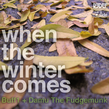 Damu the Fudgemunk – When The Winter Comes (2011) b/w Truly Get Yours feat Buff1