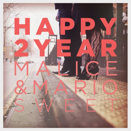 MALICE & MARIO SWEET / Happy 2 Year