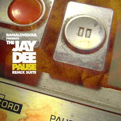 BamaLoveSoul presents The Jay Dee Pause Remix Suite