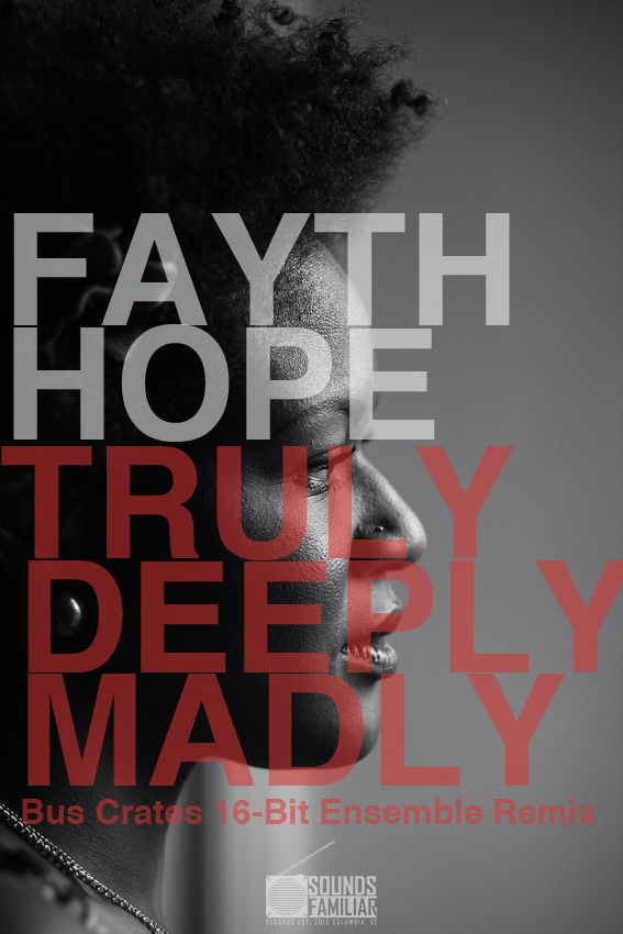 Fayth Hope: Truly Deeply Madly (Bus Crates 16-Ensemble Remix)