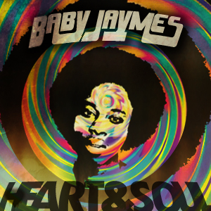 Baby Jaymes – Heart and Soul