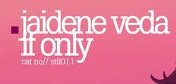 Jaidene Veda – If Only (Eleonora Remix)