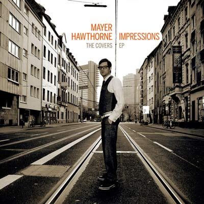 Mayer Hawthorne – Impressions: The Covers EP