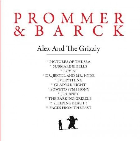 Prommer & Barck – Alex & The Grizzly