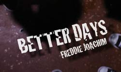 Freddie Joachim – Better Days (Download)
