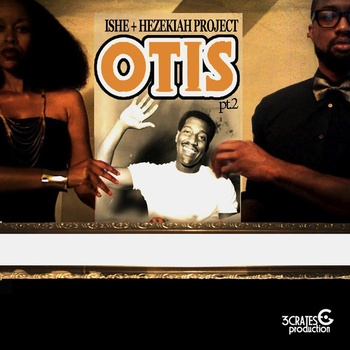 iSHE + HEZEKIAH PROJECT – Otis Part 2 [Download]
