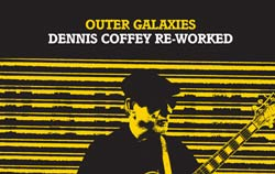 Dennis Coffey – Outer Galaxies: Dennis Coffey Re-Interpreted (Download)
