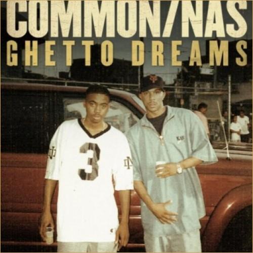 Common – Ghetto Dreams feat. Nas [Download x2]