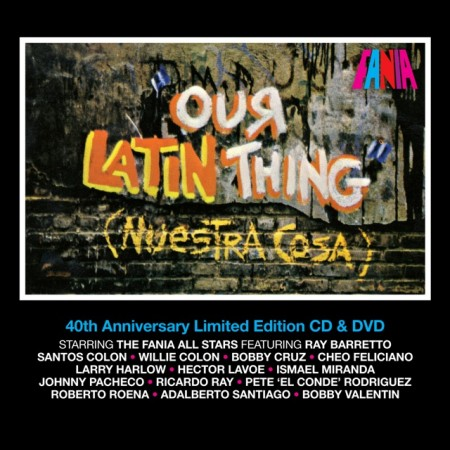 Fania Records – Our Latin Thing: 40th Anniversary Edition [Video   Download]
