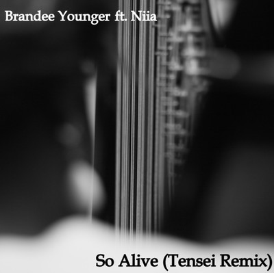 Brandee Younger – So Alive (Tensei Remix) feat Niia