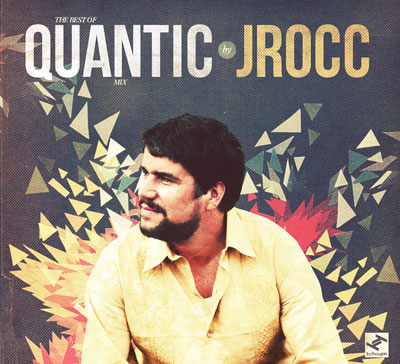 J.Rocc – The Best Of Quantic Mix (Download)