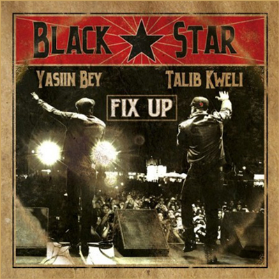 Black Star (Yasiin Bey and Talib Kweli) – Fix Up (prod Madlib)