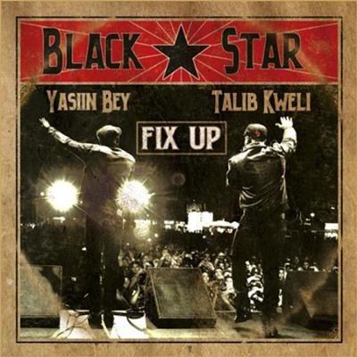 Black Star (Yasiin Bey and Talib Kweli) – Fix Up (prod Madlib)