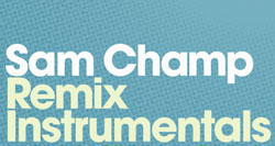 BamaLoveSoul presents Sam Champ Remix Instrumentals