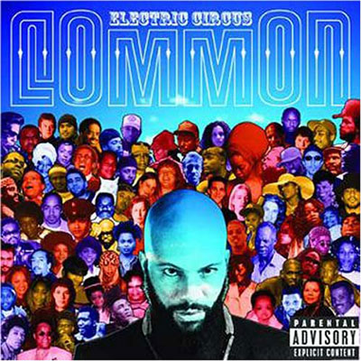http://bamalovesoul.com/wp-content/uploads/2011/12/Common-Electric_Circus.jpg
