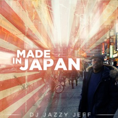 DJ Jazzy Jeff – Made In Japan (Live Mix Download)