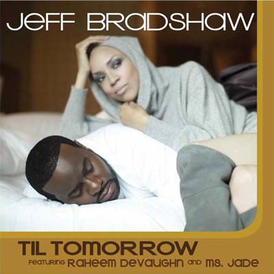 Jeff Bradshaw – Till Tomorrow ft Raheem Devaughn & Ms Jade
