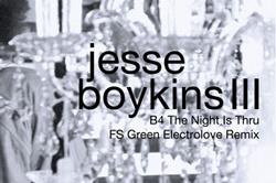 Jesse Boykins III – B4 The Night Is Thru (FS Green ElectroLove Remix)
