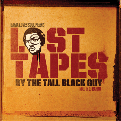 BamaLoveSoul Presents Lost Tapes by The Tall Black Guy