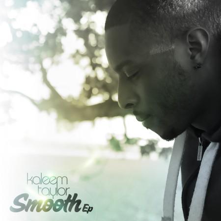 Kaleem Taylor – Smooth EP