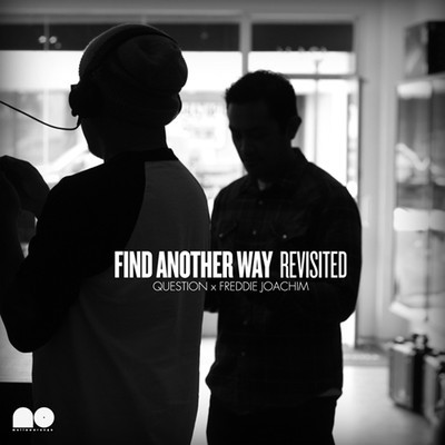 Question & Freddie Joachim – Find Another Way Revisited