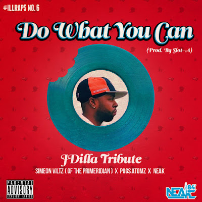 Simeon Viltz x Pugs Atomz x Neak – Do What You Can (Prod. By Slot-A) (Dilla Tribute)