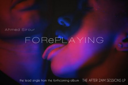 Ahmed Sirour – FORePLAYING