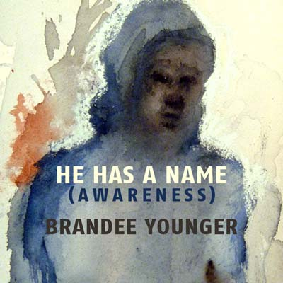 Brandee Younger – He Has a Name (Awareness)
