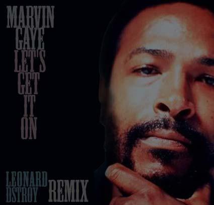 Marvin Gaye – Lets Get It On (Leonard Dstroy Remix)
