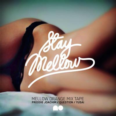 Freddie Joachim, Question & Yusai – Mellow Orange: Stay Mellow Mixtape (Download)