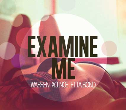 Warren Xclnce – Examine Me Ft. Etta Bond (Original Version) | On Deck Bonus #2