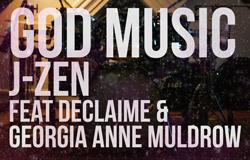 J-Zen – God Music feat Georgia Anne Muldrow & Declaime