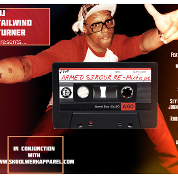 "DJ Tailwind Turner presents  ""The Ahmed Sirour RE-Mixtape"""