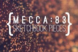 Mecca:83 – Sketchbook Pieces