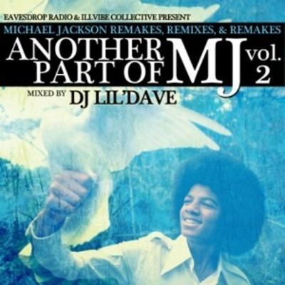 DJ lil'dave – Another Part Of MJ Vol. 2: Michael Jackson Remakes, Remixes & Re-Edits
