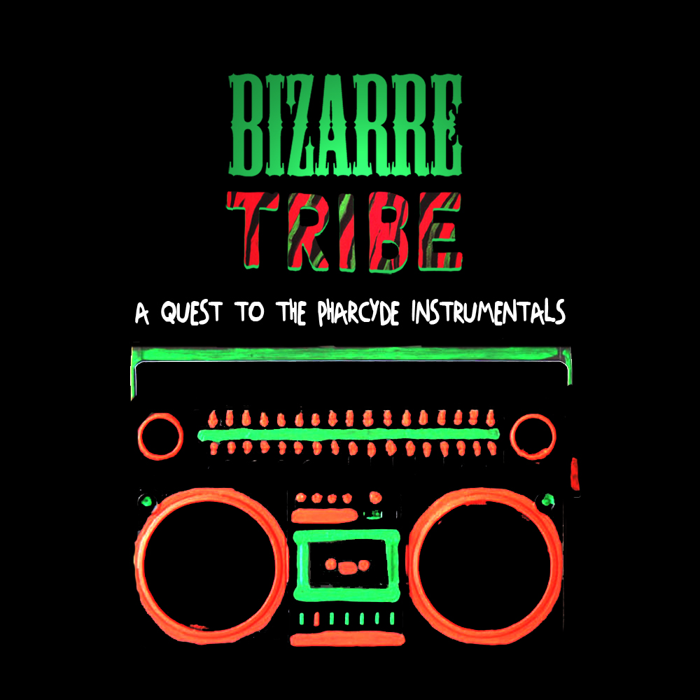 Bizarre Tribe: A Quest to The Pharcyde (Instrumentals)